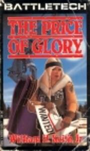 Price of Glory (Battletech Saga of Gray…