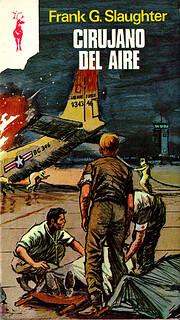 Cirujano del aire de Frank G. Slaughter