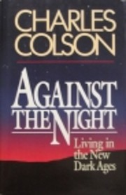 Against the Night: Living in the New Dark…