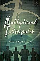 Multiplicando Discípulos by Márcia e…