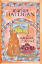 The Apricot Colonel by Marion Halligan