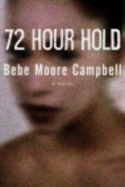 72 Hour Hold de Bebe Moore Campbell