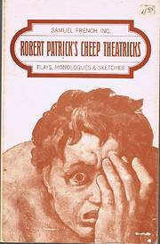Robert Patricks Cheep Theatricks: Plays,…