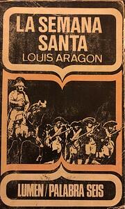 LA SEMANA SANTA. de Louis Aragon