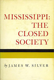 Mississippi: The Closed Society de James W.…