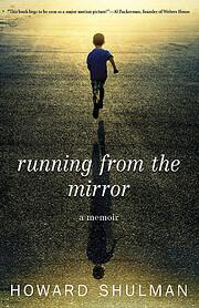 Running from the mirror : a memoir von…