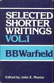 Shorter Writings of Warfield (Vol. I) af…