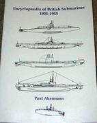 Encyclopedia of British Submarines 1901-1955…