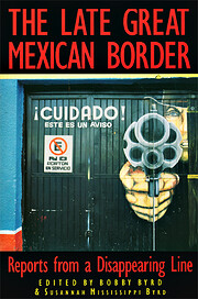 The late great Mexican border : reports from…