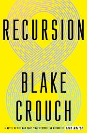 Recursion: A Novel – tekijä: Blake Crouch