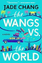 The Wangs vs. the World por Jade Chang