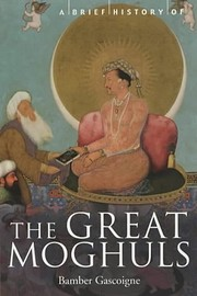 A Brief History of the Great Moguls: India's…