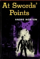 At swords' points by Andre Norton