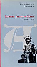 Laurens Janszoon Coster was zijn naam by…