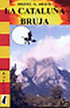 La Cataluña bruja by Miguel G. Aracil