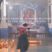 la iglesia de indios en los altos de chiapas