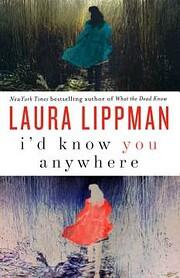 I'd Know You Anywhere: A Novel de Laura…