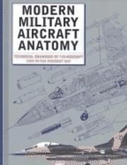 Modern military aircraft anatomy : technical…