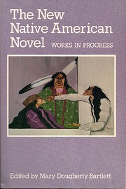 The New Native American Novel: Works in…