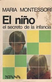 El niño : el secreto de la infancia de…