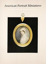 American Portrait Miniatures – tekijä:…
