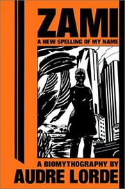 Zami: A New Spelling of My Name - A…