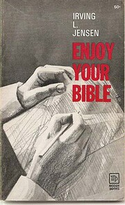 Enjoy Your Bible: Making the Most of Your…