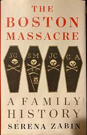 The Boston Massacre: A Family History –…