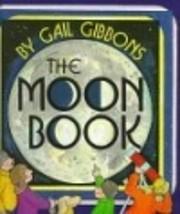 The Moon Book de Gail Gibbons