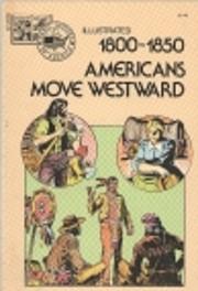 1800-1850 Americans Move Westward von…