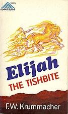 Elijah the Tishbite by F. W. Krummacher