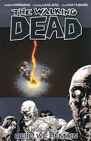 The Walking Dead, Vol. 9: Here We Remain af…