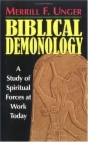 Biblical Demonology: A Study of Spiritual…
