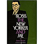 Ross, The New Yorker and Me by Jane Grant