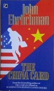The China Card – tekijä: John Ehrlichman
