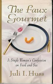 Faux Gourmet: 2A Single Woman's…