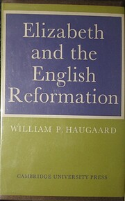 Elizabeth and the English Reformation: the…