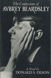 The confessions of Aubrey Beardsley: A novel…