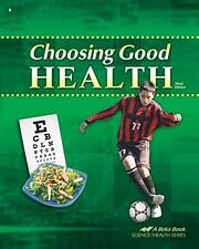 Choosing Good Health 6 (A Beka Book…