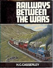 Railways Between the Wars af H.C. Casserley