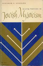 Major Trends in Jewish Mysticism by Gershom…