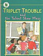 Triplet Trouble and the Talent Show Mess by…