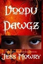 Voodu Dawgz by Jess Mowry