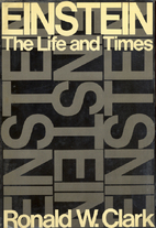 Einstein: The Life and Times by Ronald W.…
