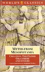 Myths from Mesopotamia: Creation, the Flood, Gilgamesh, and Others (World's Classics) - Stephanie Dalley