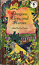 Dragons, Elves and Heroes by Lin Carter
