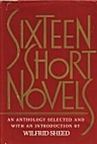 Sixteen Short Novels by Wilfrid Sheed