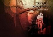 Teatro Grottesco – tekijä: Thomas Ligotti