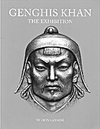 Genghis Khan, the exhibition : an…