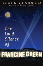 The Loud Silence of Francine Green by Karen…